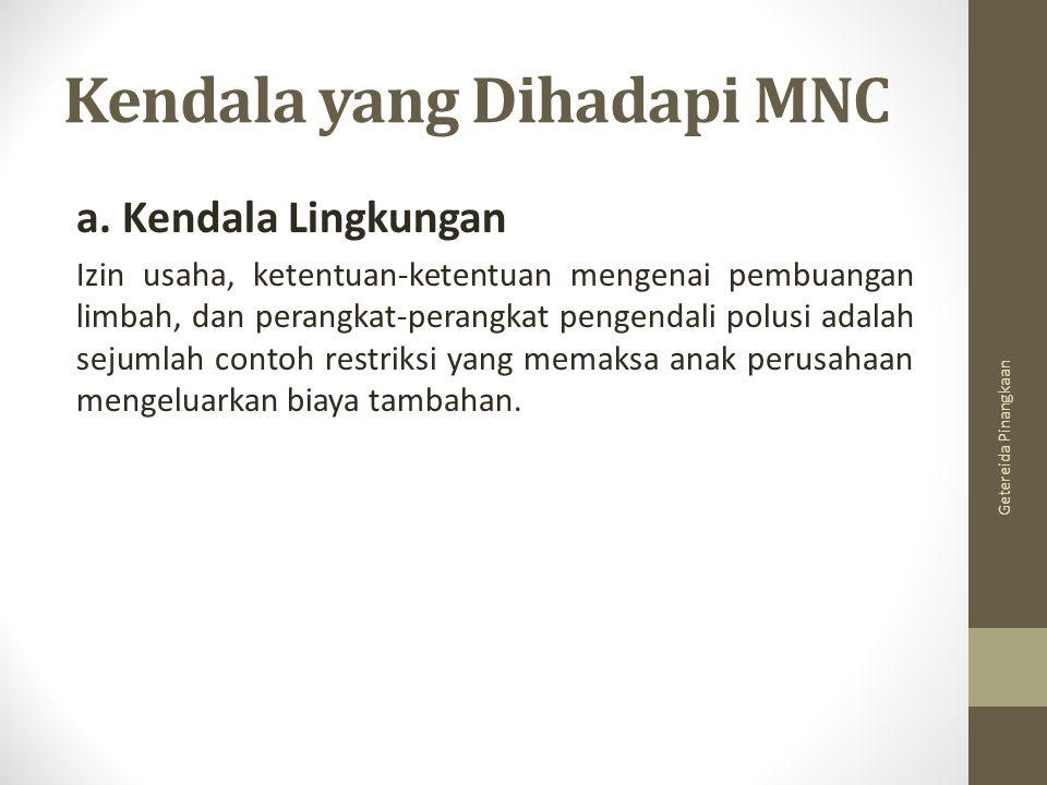 Kendala yang Dihadapi MNC a.