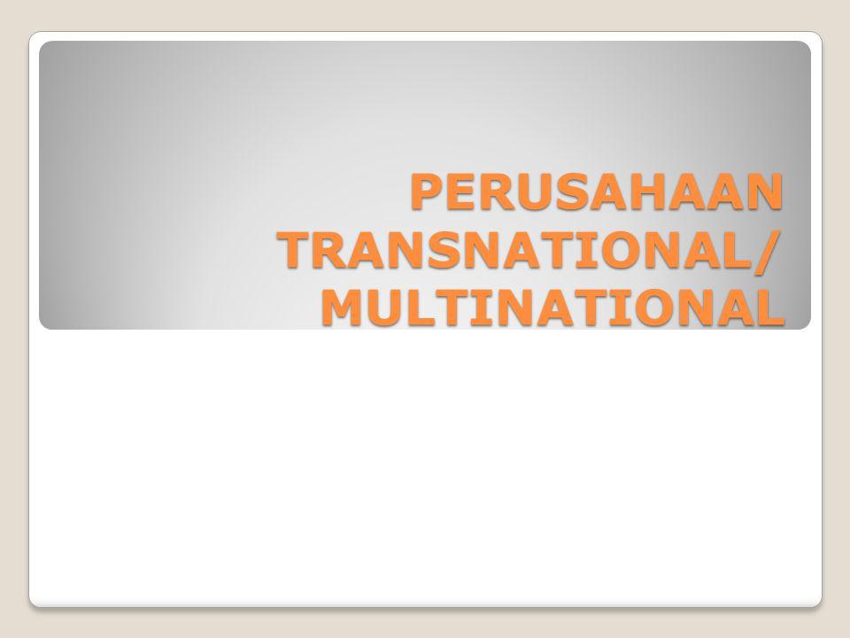 PENGERTIAN Tindal: Perusahaan Transnational (MNE) adalah kumpulan perusahaan dari berbagai negara yang dihubungkan melalui kepemilihan saham, pengawasan manajemen/melalui sesuatu perjanjian dan merupakan satu kesatuan unit ekonomi