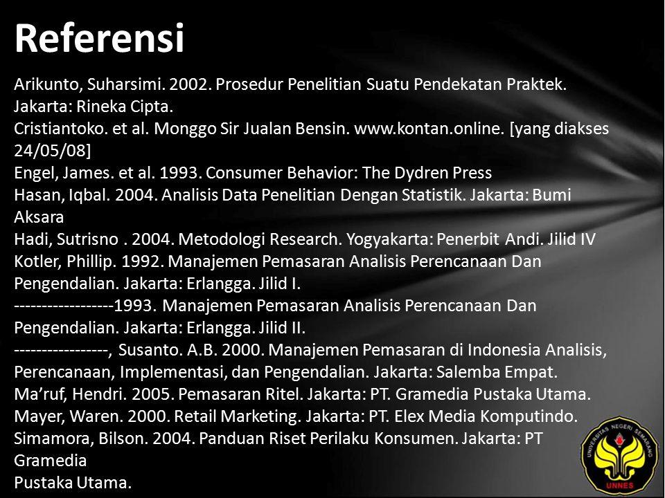 Referensi Arikunto, Suharsimi. 2002. Prosedur Penelitian Suatu Pendekatan Praktek. Jakarta: Rineka Cipta. Cristiantoko. et al. Monggo Sir Jualan Bensi