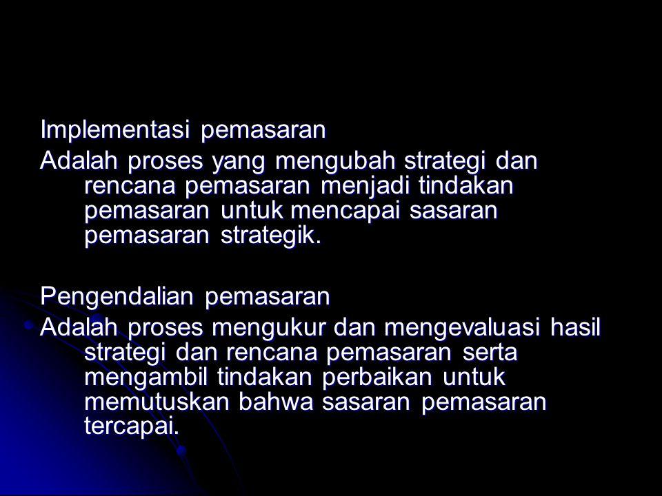 Implementasi pemasaran Adalah proses yang mengubah strategi dan rencana pemasaran menjadi tindakan pemasaran untuk mencapai sasaran pemasaran strategik.