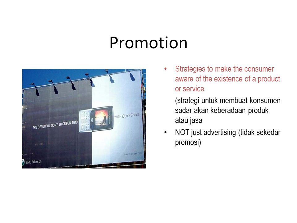 Promotion Strategies to make the consumer aware of the existence of a product or service (strategi untuk membuat konsumen sadar akan keberadaan produk