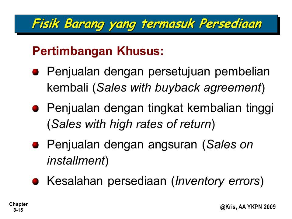 Chapter 8-15 @Kris, AA YKPN 2009 Pertimbangan Khusus: Penjualan dengan persetujuan pembelian kembali (Sales with buyback agreement) Penjualan dengan t