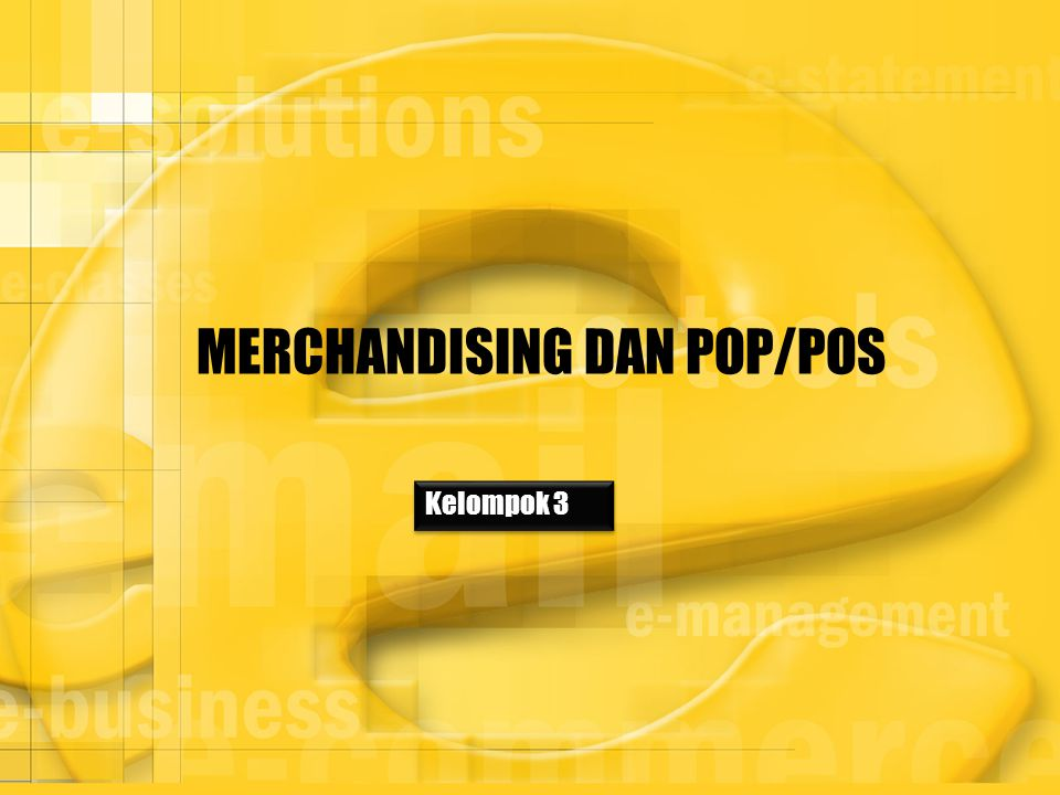 Kelompok 3 MERCHANDISING DAN POP/POS