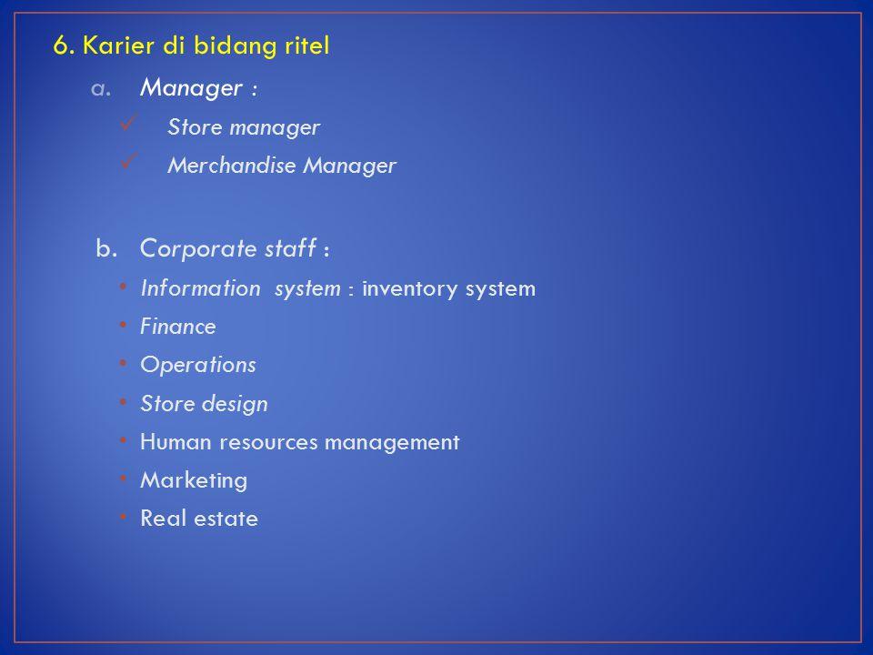 7.Peluang di bidang ritel a. Management opportunities : bekerja pada toko eceran.
