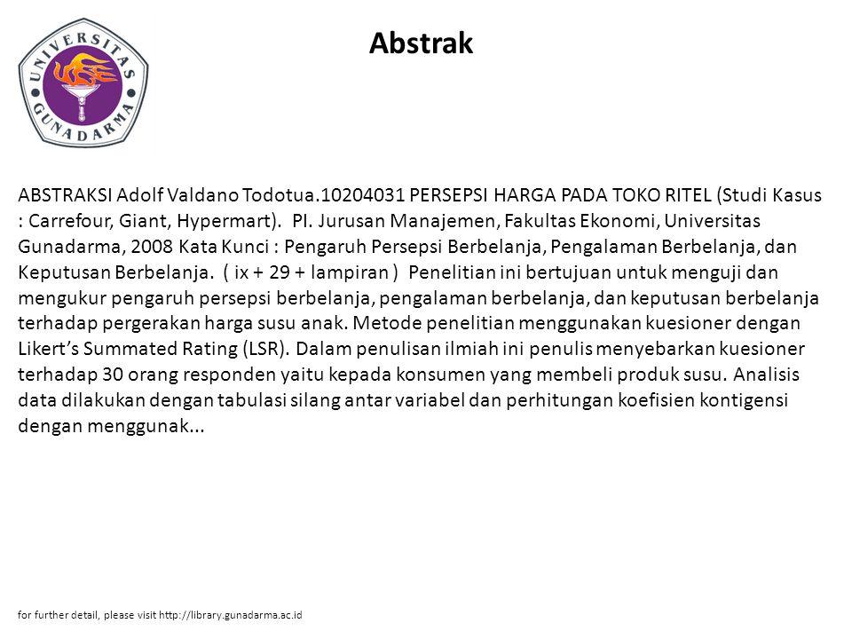 Abstrak ABSTRAKSI Adolf Valdano Todotua.10204031 PERSEPSI HARGA PADA TOKO RITEL (Studi Kasus : Carrefour, Giant, Hypermart).