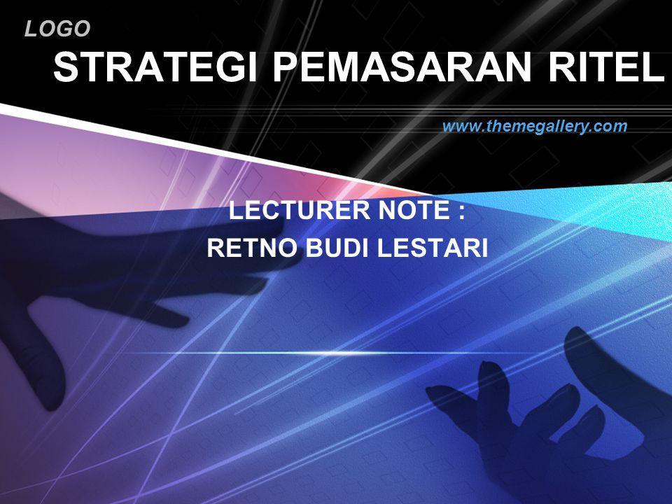 LOGO STRATEGI PEMASARAN RITEL LECTURER NOTE : RETNO BUDI LESTARI www.themegallery.com
