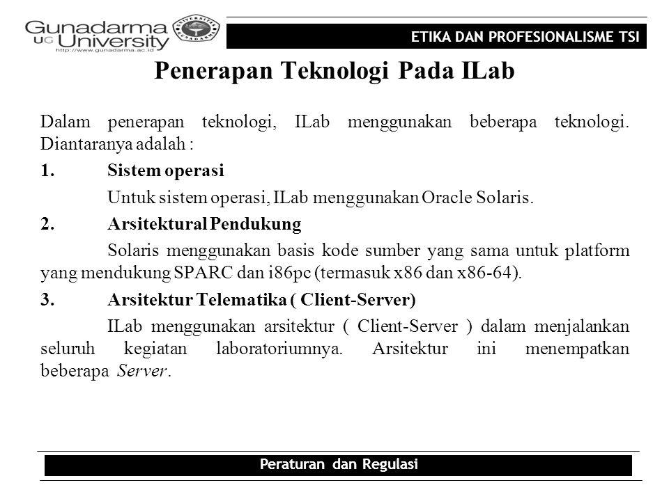 ETIKA DAN PROFESIONALISME TSI Kesimpulan Integrated Laboratory (ILab) merupakan salah satu bentuk laboratorium yang menerapkan teknologi arsitektur telematika dengan jenis ( client-server ).