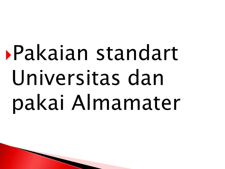  Pakaian standart Universitas dan pakai Almamater