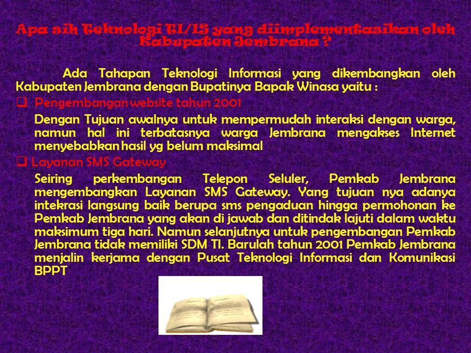 Apa sih Teknologi TI/IS yang diimplementasikan oleh Kabupaten Jembrana .