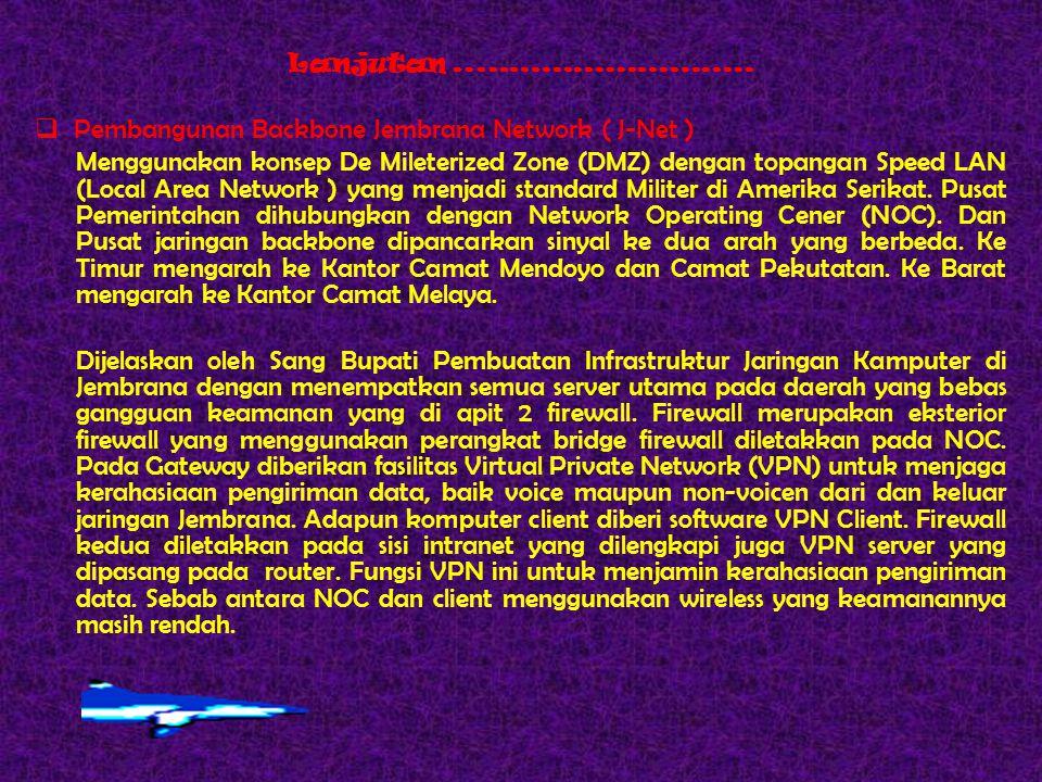 Sistem Mantaince J-Net di Kab.Jembrana .1.Menyiapkan SDM TI untuk mengelola J-Net ke depannya.