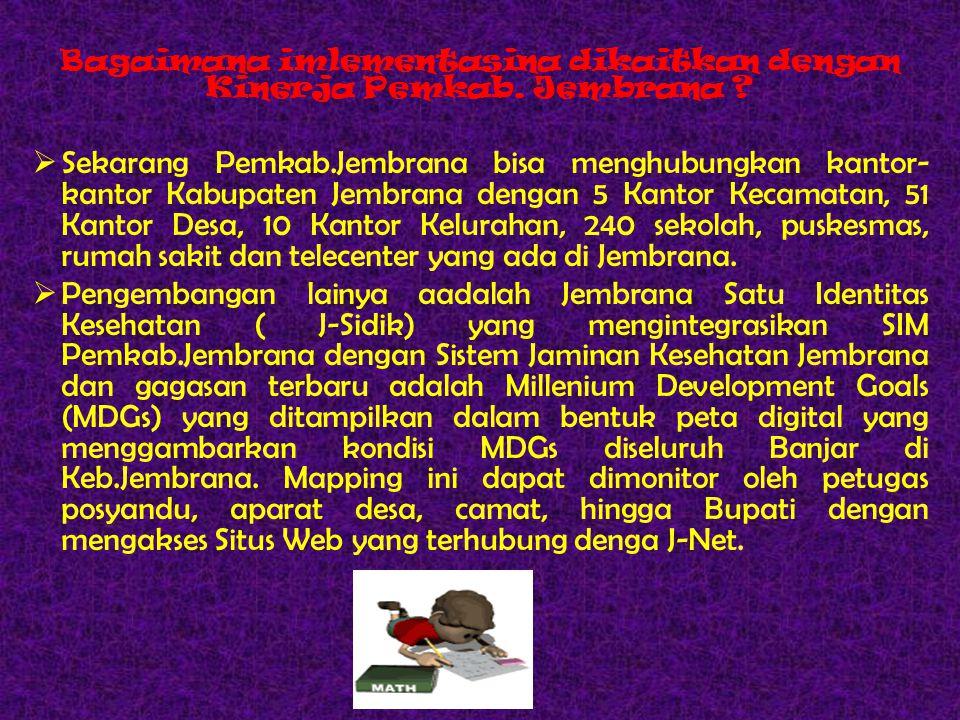 Semoga Kita dapat mencontoh J-Net di Kabupaten Jembrana yang bisa kita nikmati di Kabupaten / Kota dan provinsi Tempat Kita Tinggal sekarang.