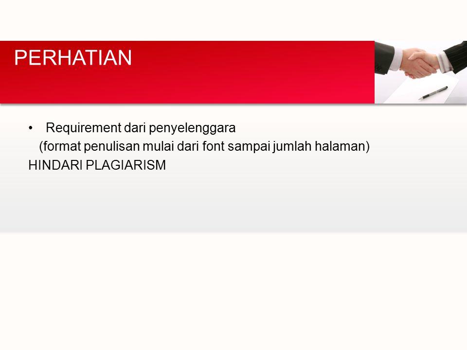 Requirement dari penyelenggara (format penulisan mulai dari font sampai jumlah halaman) HINDARI PLAGIARISM PERHATIAN