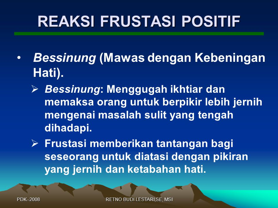 PDK--2008RETNO BUDI LESTARI,SE, MSI Proyeksi:  Usaha untuk melemparkan atau memproyeksikan sikap, pikiran, dan harapan- harapan sendiri yang negatif pada orang lain.