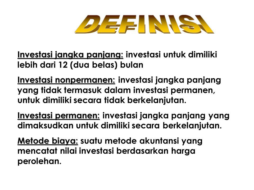 Investasi jangka panjang: Investasi jangka panjang: investasi untuk dimiliki lebih dari 12 (dua belas) bulan Investasi nonpermanen: Investasi nonperma