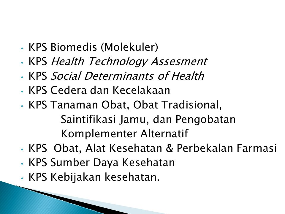 KPS Biomedis (Molekuler) KPS Health Technology Assesment KPS Social Determinants of Health KPS Cedera dan Kecelakaan KPS Tanaman Obat, Obat Tradisiona