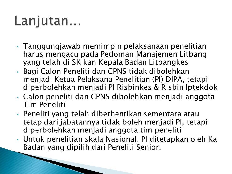 Tanggungjawab memimpin pelaksanaan penelitian harus mengacu pada Pedoman Manajemen Litbang yang telah di SK kan Kepala Badan Litbangkes Bagi Calon Pen