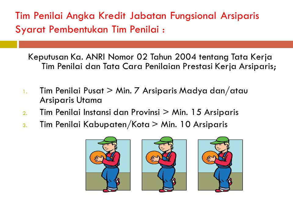 Tim Penilai Angka Kredit Jabatan Fungsional Arsiparis JIKA BELUM TERBENTUK TP INSTANSI  TP UNIT KERJA