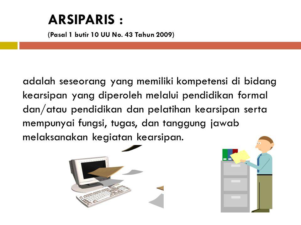 RUMPUN JABATAN ARSIPARIS (PP No. 16/1994 ps. 1 ) Himpunan jabatan fungsional yg mempunyai fungsi dan tugas yg berkaitan erat satu sama lain dalam mela