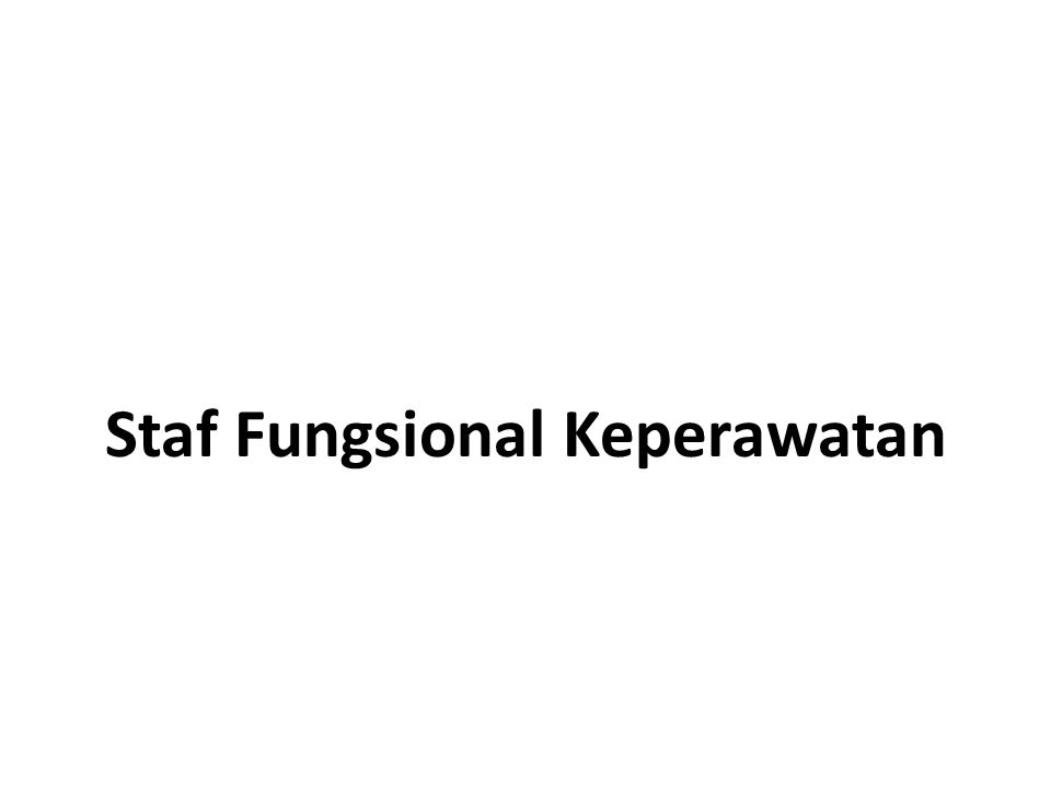 Staf Fungsional Keperawatan
