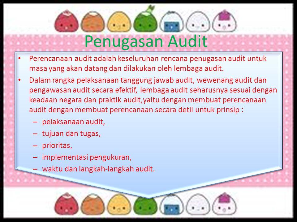 Penugasan Audit Perencanaan audit dapat dikelompokkan ke dalam: – perencanaan jangka pendek dan – perencanaan jangka panjang berdasarkan jangka waktu perencanaan.