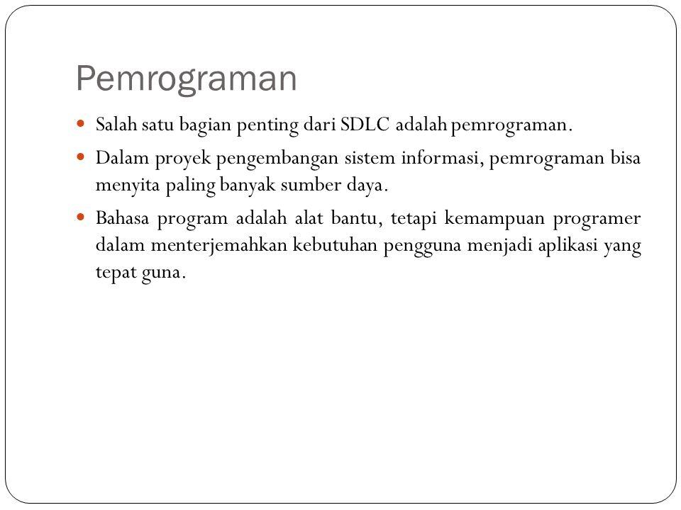 Pemrograman Salah satu bagian penting dari SDLC adalah pemrograman.