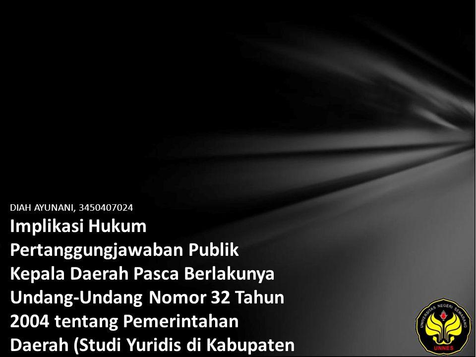 Identitas Mahasiswa - NAMA : DIAH AYUNANI - NIM : 3450407024 - PRODI : Ilmu Hukum - JURUSAN : Hukum dan Kewarganegaraan - FAKULTAS : Hukum - EMAIL : ayzoneus pada domain ymail.com - PEMBIMBING 1 : Dr.