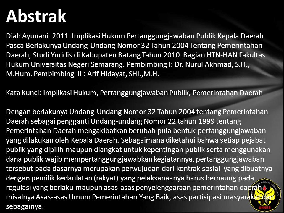 Abstrak Diah Ayunani. 2011. Implikasi Hukum Pertanggungjawaban Publik Kepala Daerah Pasca Berlakunya Undang-Undang Nomor 32 Tahun 2004 Tentang Pemerin