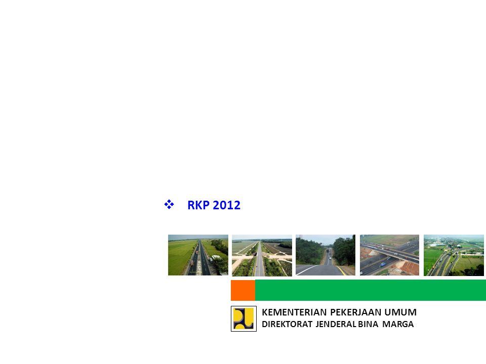 KEMENTERIAN PEKERJAAN UMUM DIREKTORAT JENDERAL BINA MARGA  RKP 2012