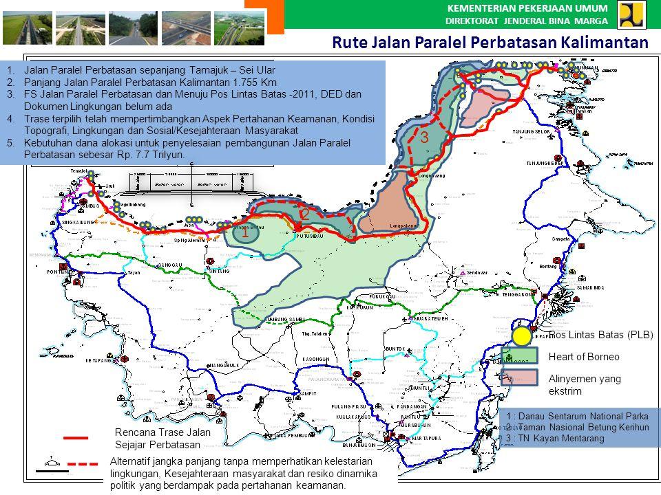 KEMENTERIAN PEKERJAAN UMUM DIREKTORAT JENDERAL BINA MARGA Rute Jalan Paralel Perbatasan Kalimantan 1 2 3 Heart of Borneo 1 : Danau Sentarum National P