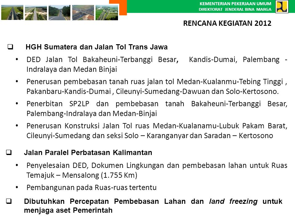 KEMENTERIAN PEKERJAAN UMUM DIREKTORAT JENDERAL BINA MARGA DED Jalan Tol Bakaheuni-Terbanggi Besar, Kandis-Dumai, Palembang - Indralaya dan Medan Binja