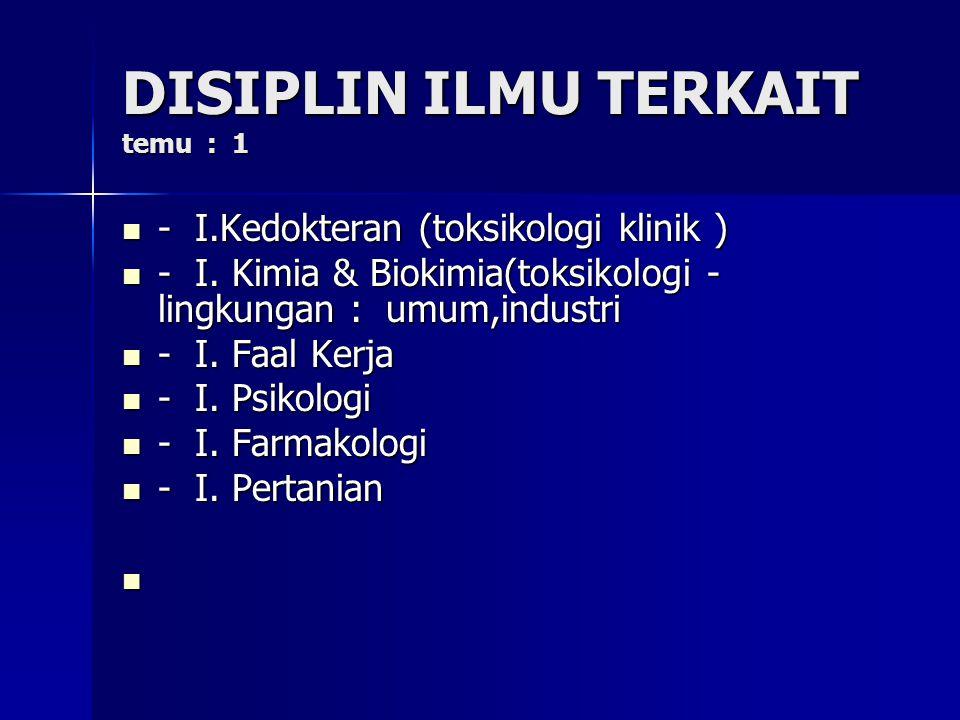 DISIPLIN ILMU TERKAIT temu : 1 - I.Kedokteran (toksikologi klinik ) - I.Kedokteran (toksikologi klinik ) - I.