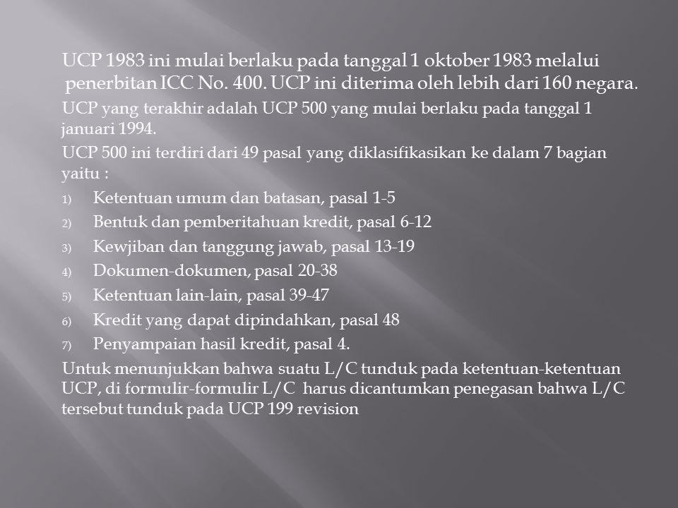 UCP 1983 ini mulai berlaku pada tanggal 1 oktober 1983 melalui penerbitan ICC No. 400. UCP ini diterima oleh lebih dari 160 negara. UCP yang terakhir