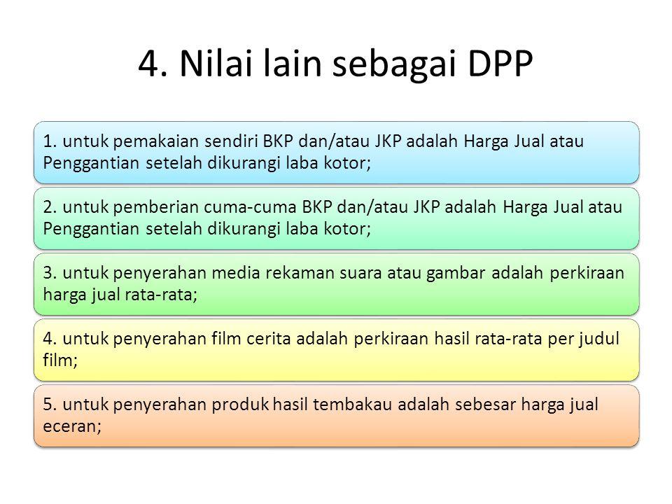 4. Nilai lain sebagai DPP 1.