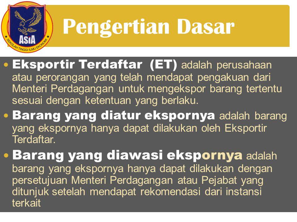 Pengertian Dasar Eksportir Terdaftar (ET) adalah perusahaan atau perorangan yang telah mendapat pengakuan dari Menteri Perdagangan untuk mengekspor barang tertentu sesuai dengan ketentuan yang berlaku.