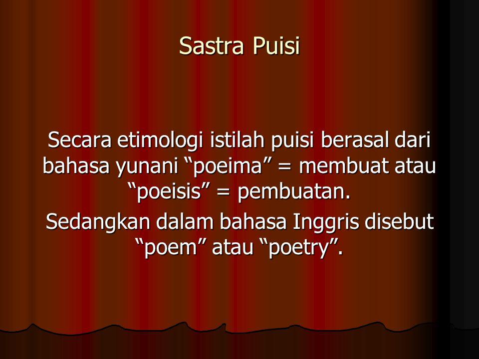 Jenis-Jenis Puisi Menurut zamannya puisi dibagi dalam dua kategori : 1. Puisi Lama 2. Puisi Baru