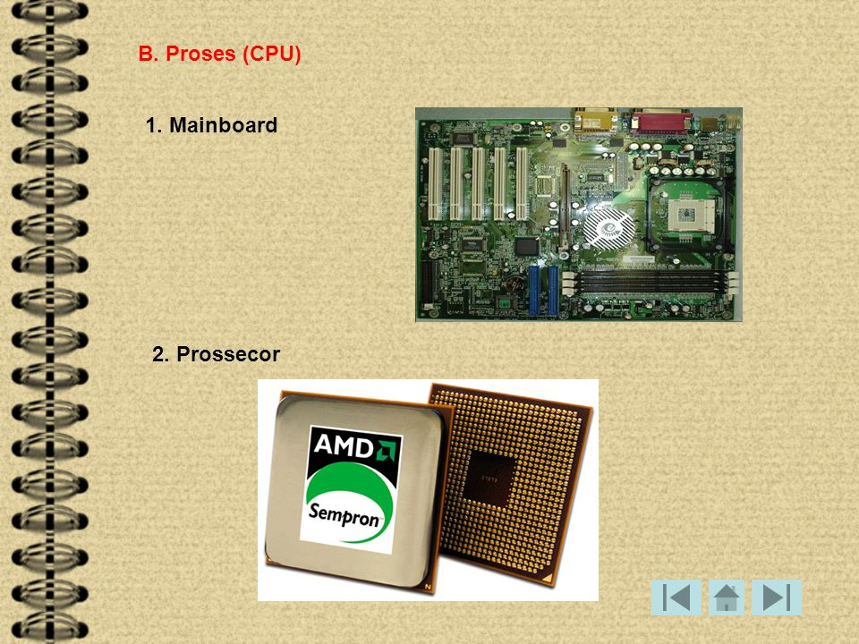 2. Prossecor 1. Mainboard B. Proses (CPU)