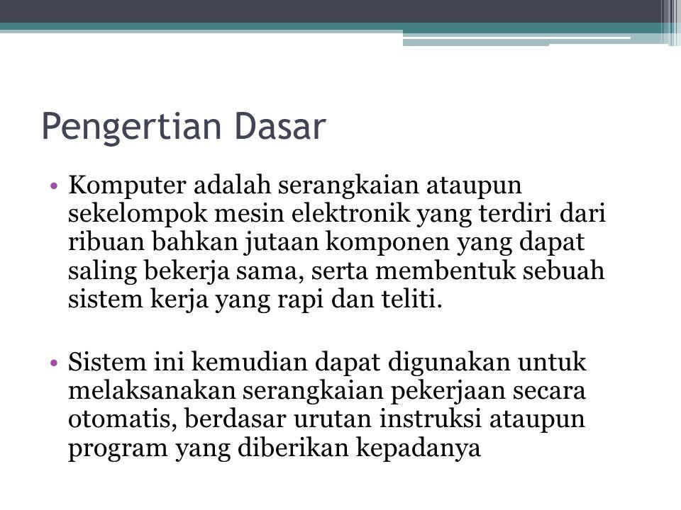 Pengertian Dasar Komputer adalah serangkaian ataupun sekelompok mesin elektronik yang terdiri dari ribuan bahkan jutaan komponen yang dapat saling bek