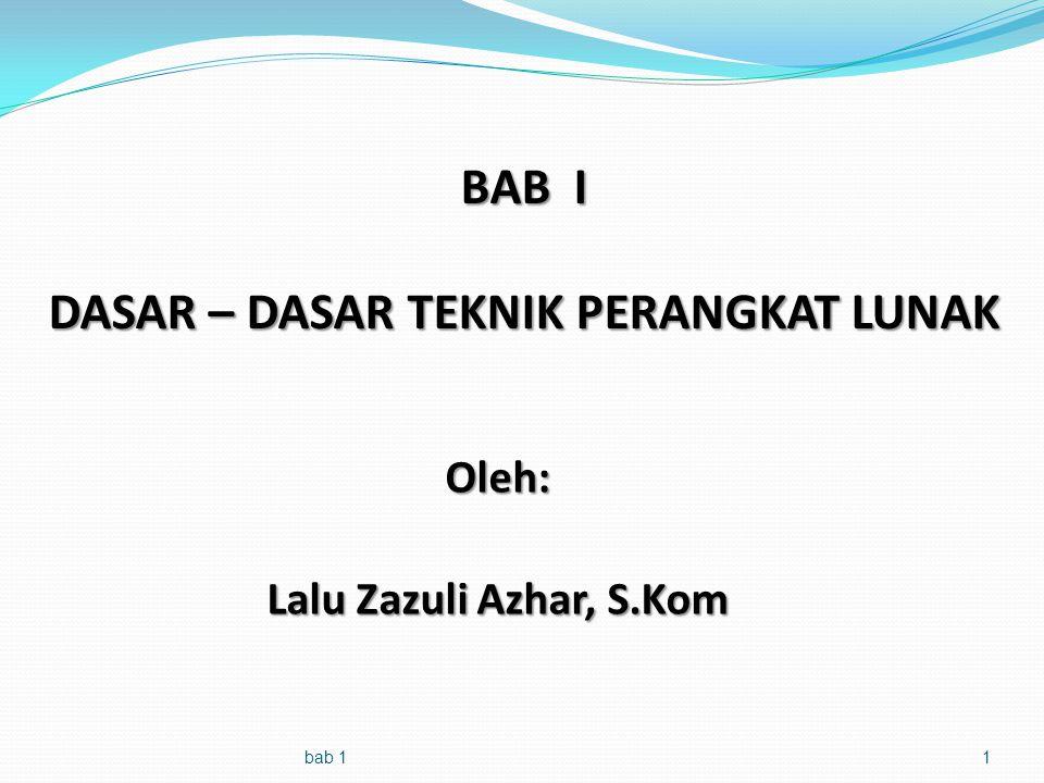 BAB I DASAR – DASAR TEKNIK PERANGKAT LUNAK Oleh: Lalu Zazuli Azhar, S.Kom bab 11