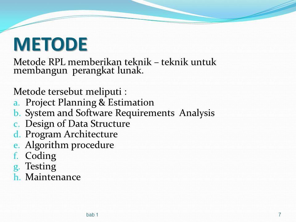 METODE 7 Metode RPL memberikan teknik – teknik untuk membangun perangkat lunak.