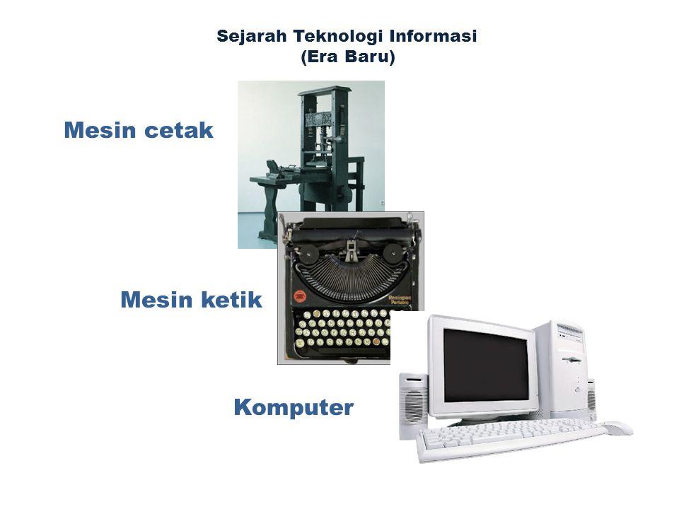 Sejarah Teknologi Informasi (Era Baru) Mesin cetak Mesin ketik Komputer