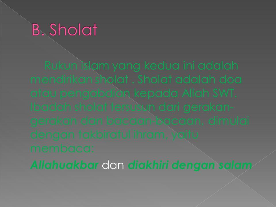 Rukun islam yang kedua ini adalah mendirikan sholat.