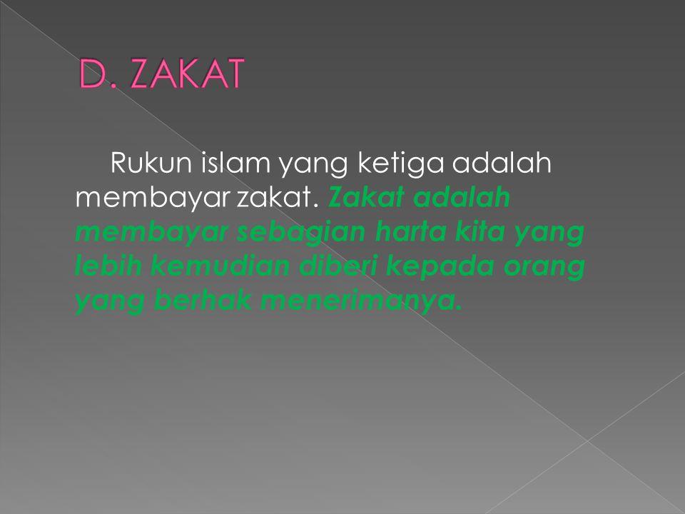Rukun islam yang ketiga adalah membayar zakat.