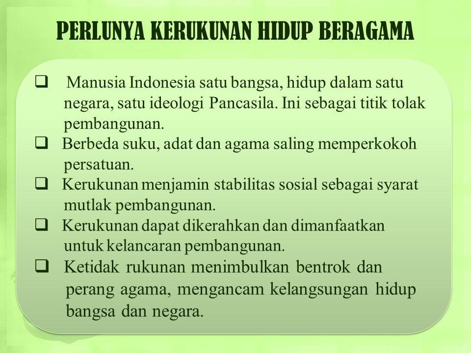 MACAM-MACAM KERUKUNAN UMAT BERAGAMA DI INDONESIA Kerukunan antar pemeluk agama yang sama, yaitu suatu bentuk kerukunan yang terjalin antar masyarakat
