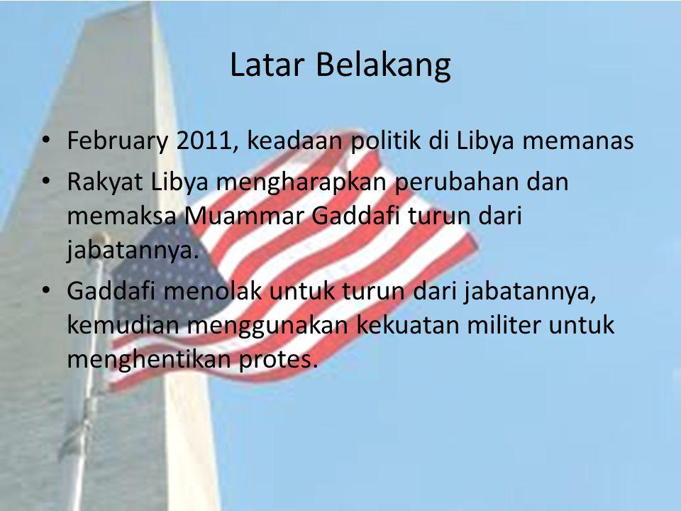 Tindakan Amerika Serikat Amerika Serikat mengecam tindakan Muammar Gaddafi dalam menangani protes warga Amerika Serikat kemudian mengajukan Resolusi No Fly Zone kepada dewan keamanan PBB 17 Maret 2011, Dewan Keamanan PBB mengeluarkan resolusi 1973 Resolusi 1973 berisi tentang No Fly Zone Resolution Intinya adalah untuk melindungi warga sipil tak bersalah.