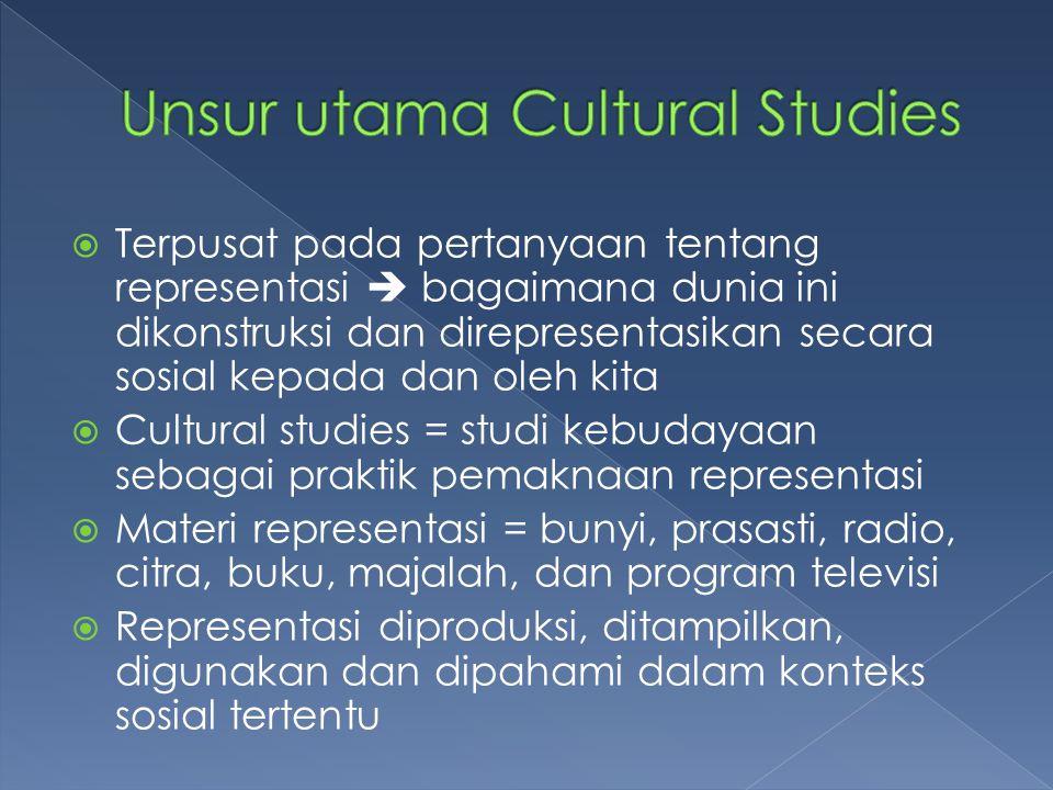  Kebudayaan dan praktik pemaknaan kebudayaan adalah lingkungan aktual untuk berbagai praktik, representasi, adat masyarakat tertentu (Hall, 1996c;439 )  Materialisme dan Non-Reduksionisme  Artikulasi  Kekuasaan  Budaya Pop ; sebagai landasan konsensus  Teks dan Pembacanya  Subjektivitas dan Identitas  anti- esensialisme