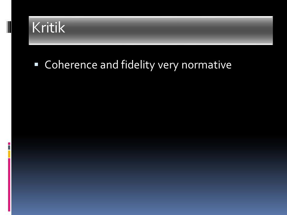 Kritik  Coherence and fidelity very normative