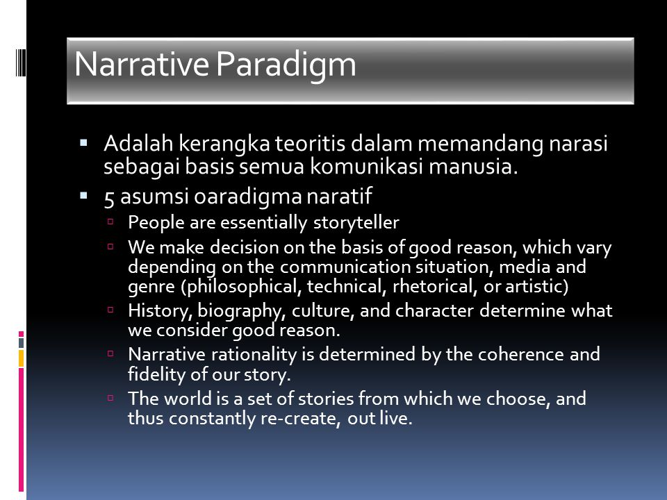 rhetoric dramatism narrative paradigm Dramatism dramatism is a method of analysis developed by kenneth burke according to foss (2009) burke defines rhetoric as the use of.