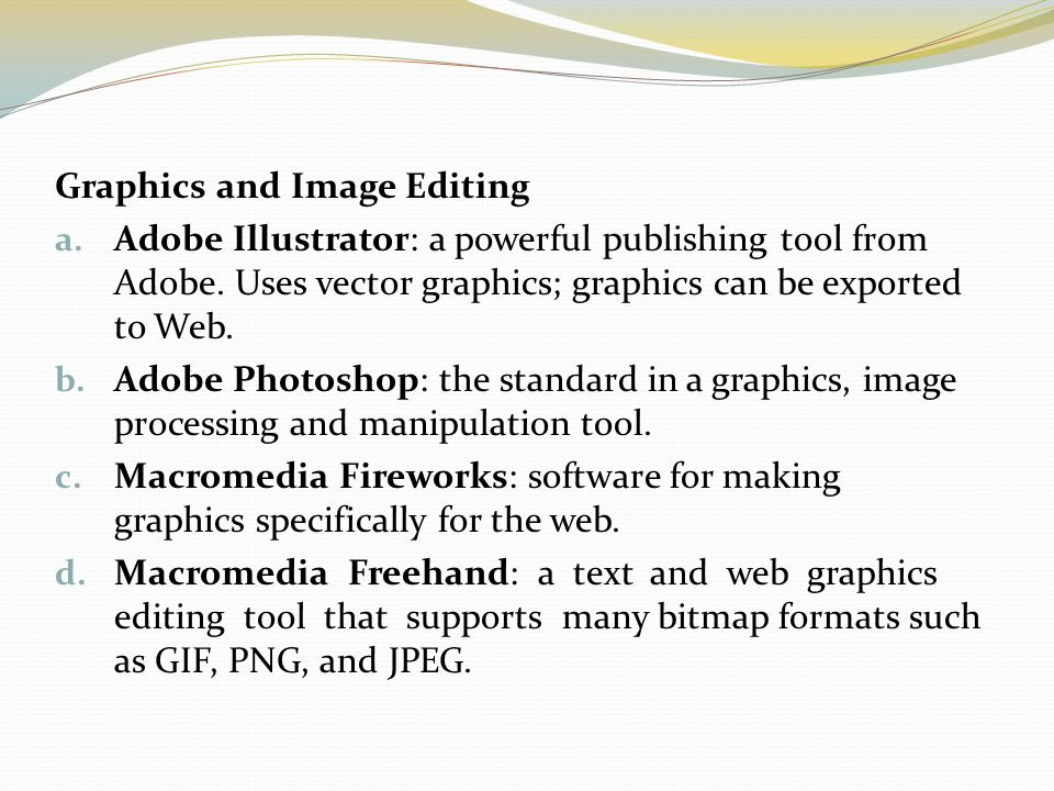 Graphics and Image Editing a.Adobe Illustrator: a powerful publishing tool from Adobe.