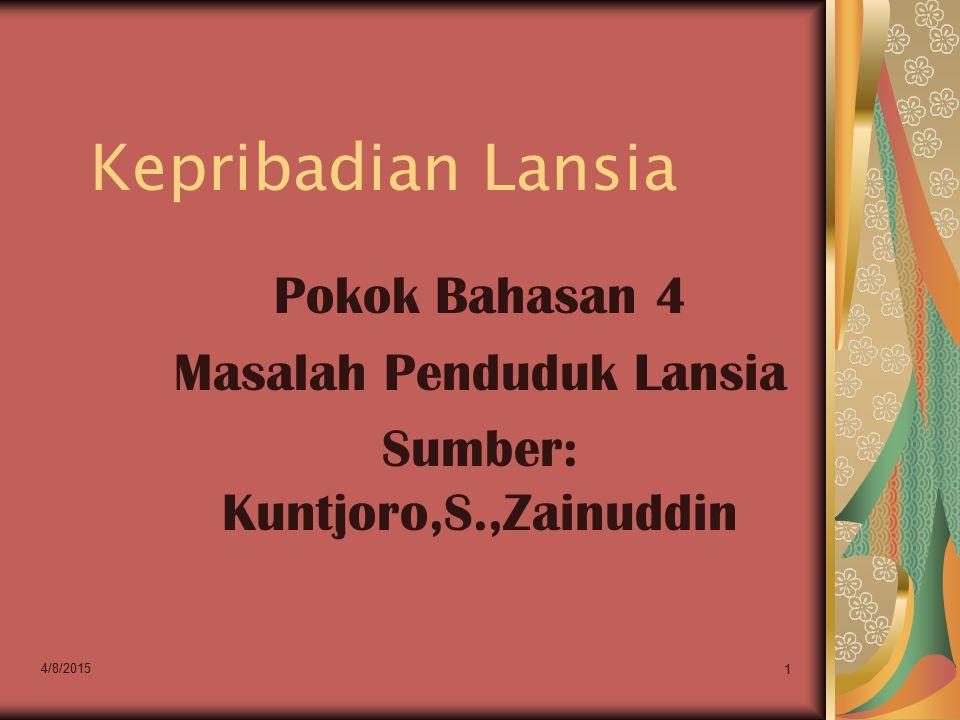 Kepribadian Lansia Pokok Bahasan 4 Masalah Penduduk Lansia Sumber: Kuntjoro,S.,Zainuddin 4/8/2015 1