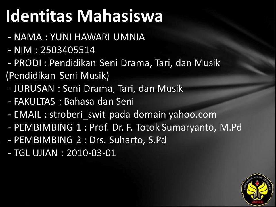 Identitas Mahasiswa - NAMA : YUNI HAWARI UMNIA - NIM : 2503405514 - PRODI : Pendidikan Seni Drama, Tari, dan Musik (Pendidikan Seni Musik) - JURUSAN :